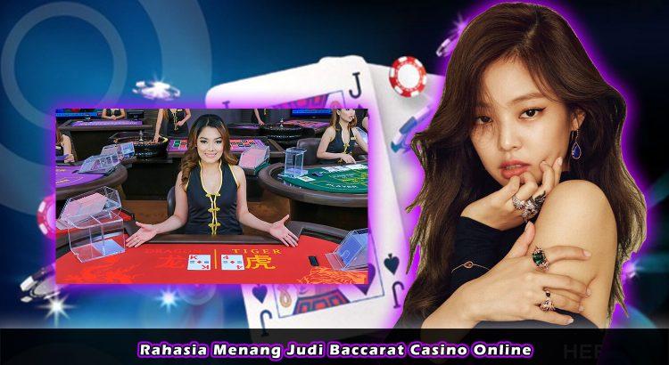 Rahasia Menang Judi Baccarat Casino Online